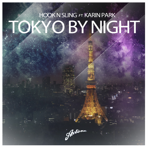 Axwell & Hook N Sling feat. Karin Park - Tokyo By Night - beattown