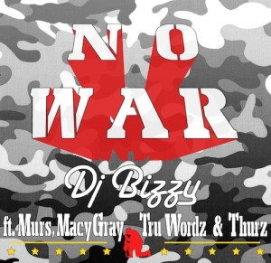 DJ Bizzy Ft Murs, Macy Gray, Tru Wordz & Thurz – No War - beattown