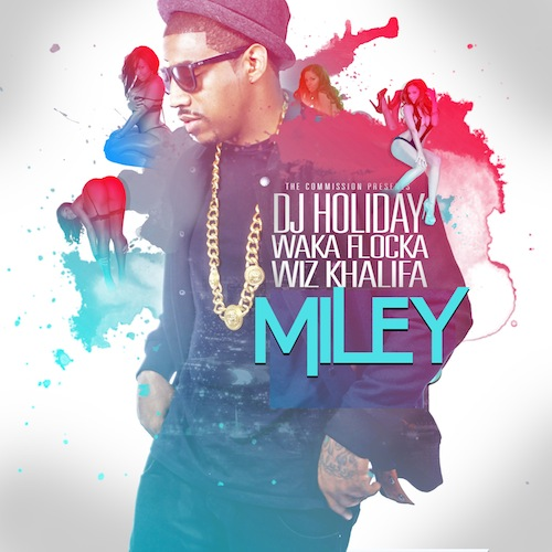 DJ Holiday Ft Waka Flocka Flame & Wiz Khalifa – Miley