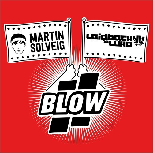 Martin Solveig & Laidback Luke – Blow (Original Mix)