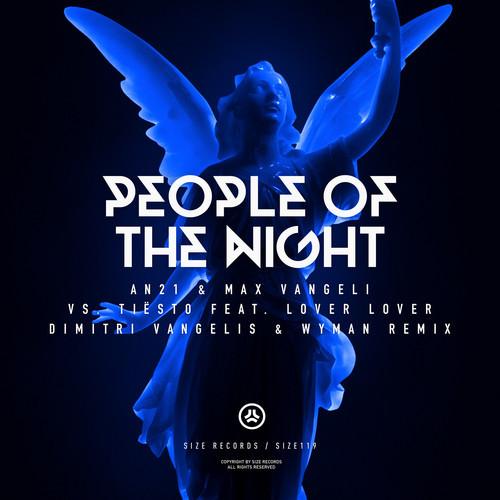 AN21 & Max Vangeli VS Tiesto ft. Lover Lover – People of the Night (Dimitri Vangelis & Wyman Remix)