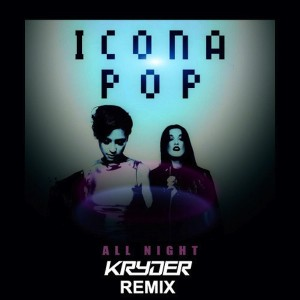 Icona Pop - All Night (Kryder Remix) - beattown