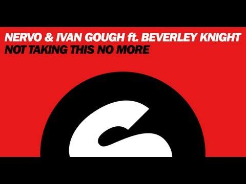 NERVO & Ivan Gough ft. Beverley Knight – Not Taking This No More (Extended Mix)