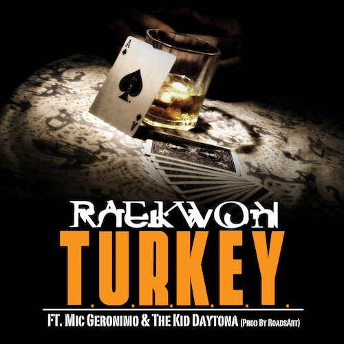 Raekwon Ft Mic Geronimo & The Kid Daytona – T.U.R.K.E.Y.