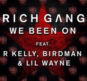 Rich Gang - We Been On Feat R Kelly,Birdman & Lil Wayne-beattown