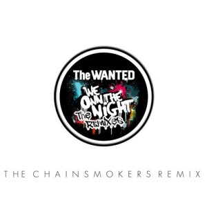 The Wanted - We Own The Night(The Chainsmokers Remix) - beattown