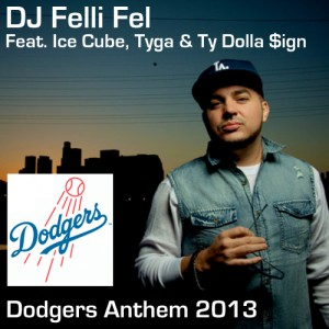 DJ Felli Fel Ft Ice Cube, Tyga & Ty Dolla $ign – Dodgers Anthem 2013 - beattown