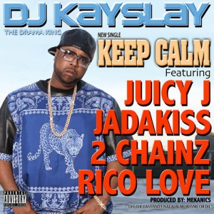 DJ Kay Slay Ft Juicy J, Jadakiss, 2 Chainz & Rico Love – Keep Calm - beattown