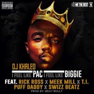 DJ Khaled Ft Rick Ross, Meek Mill, T.I., Swizz Beatz & Diddy – I Feel Like Pac -I Feel Like Biggie - beattown