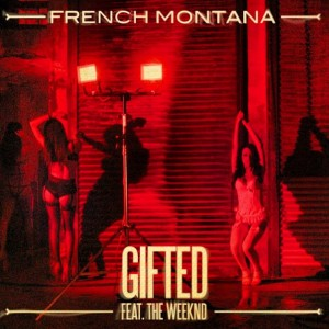 French Montana Ft The Weeknd – Gifted - beattown
