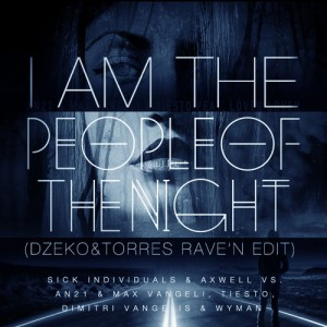 I Am The People Of The Night (Dzeko & Torres RAVE'N Edit) - beattown