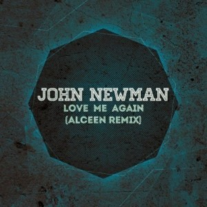 John Newman - Love Me Again (Alceen Remix) - beattown