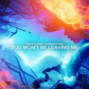 Nikola feat. Livingstone - You Won't Be Leaving Me (Original Mix) - beattown