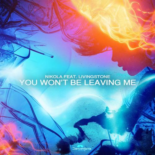 Nikola feat. Livingstone – You Won't Be Leaving Me (Original Mix)
