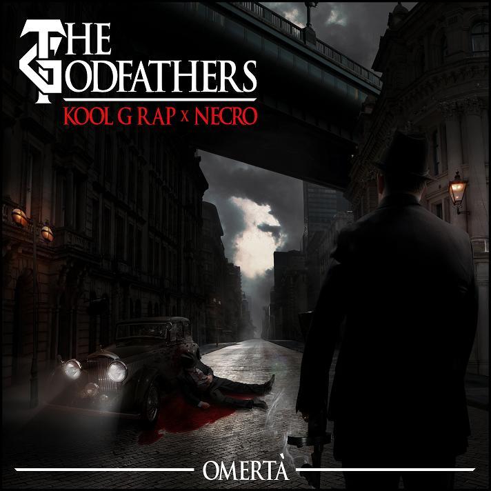 Kool G Rap & Necro (THE GODFATHERS) – Omerta