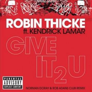 Robin Thicke feat. Kendrick Lamar - Give It 2 U (Norman Doray & Rob Adans Remix) - beattown