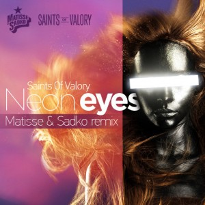 Saints of Valory - Neon Eyes (Matisse & Sadko Remix) (Preview) - beattown