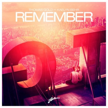 Video: Thomas Gold Ft. Kaelyn Behr – Remember