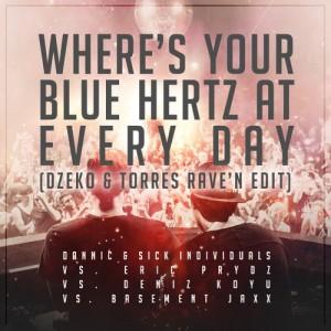 Where's Your Blue Hertz At Every Day (Dzeko & Torres RAVE'N Edit) - beattown