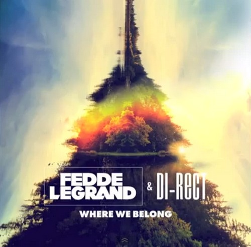 Fedde Le Grand & DI-RECT – Where We Belong (Extended Mix)