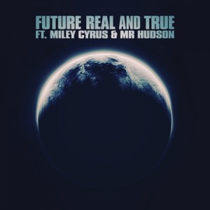 Future Ft Miley Cyrus & Mr. Hudson – Real And True - beattowm