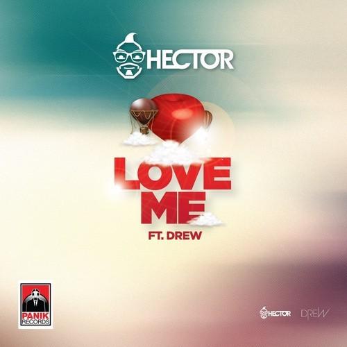 Hector feat. Drew – Love Me