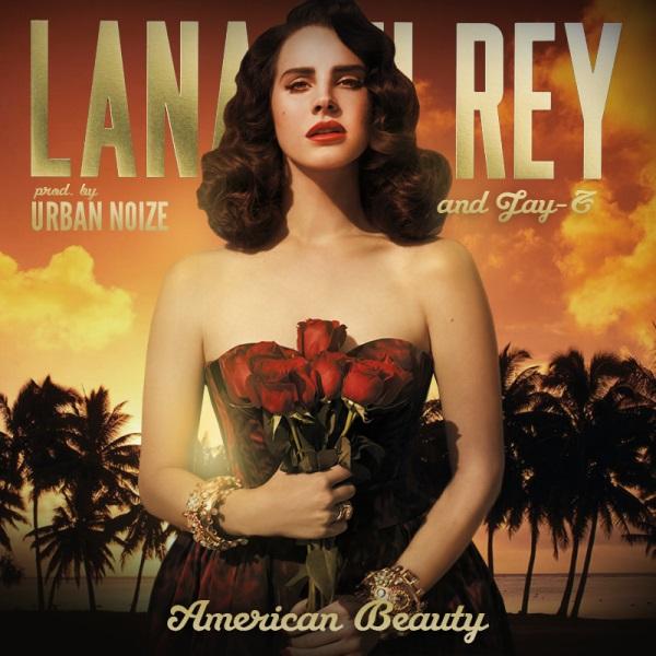 Lana Del Rey, Jay Z – American Beauty (The Remix EP) [Prod. By Urban Noize]