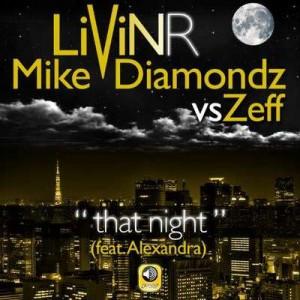 Livin R Feat Mike Diamondz vs Zeff - That Night - beattown