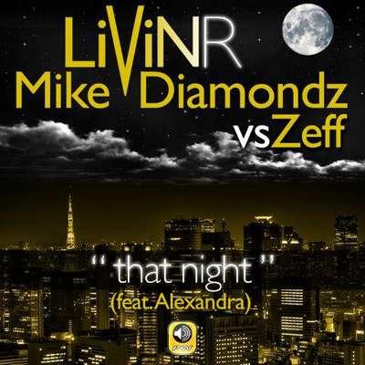 Livin R Feat Mike Diamondz vs Zeff – That Night (Lyric Video)