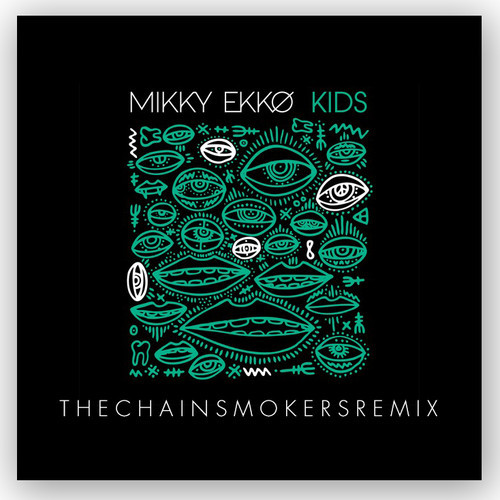 Mikky Ekko – Kids (The Chainsmokers Remix)