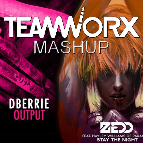 Stay The Night (Teamworx Output Mashup) (Free Download)