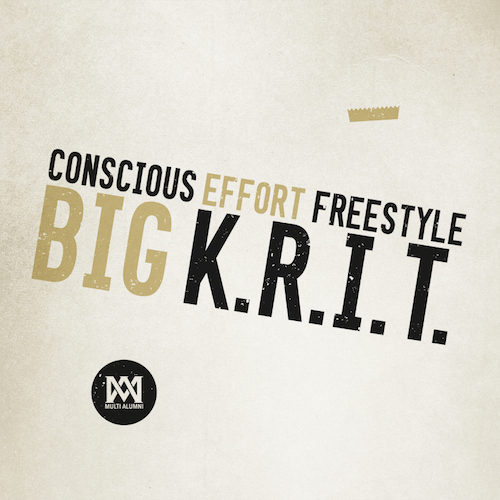 Big K.R.I.T.  Conscious Effort