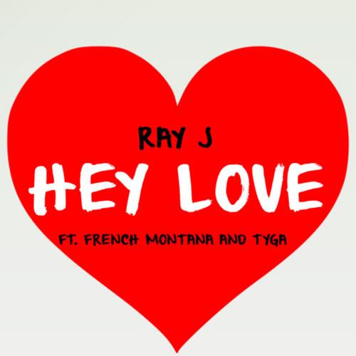 Ray J Ft French Montana & Tyga Hey Love