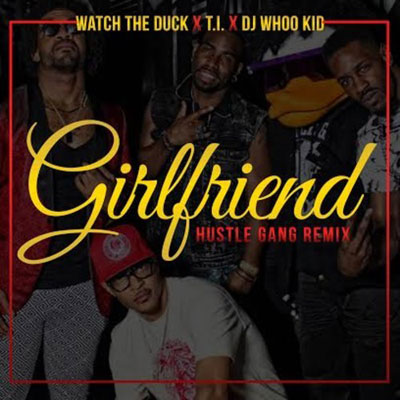 VIDEO: Watch The Duck feat. T.I. & DJ Whoo Kid -Girlfriend (Hustle Gang Remix)