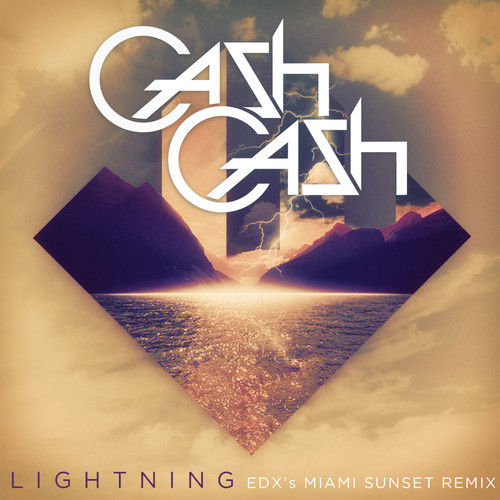 Cash Cash - Lightning (EDXs Miami Sunset Remix)