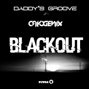 Daddy's Groove & Cryogenix - Blackout (Preview)
