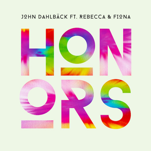 John Dahlbäck feat. Rebecca & Fiona - Honors