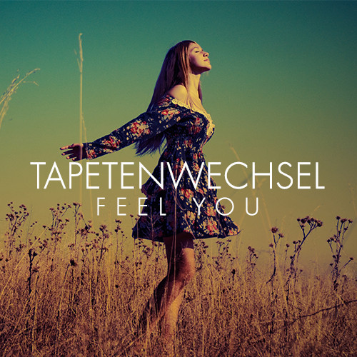 Tapetenwechsel - Feel You (PREVIEW)