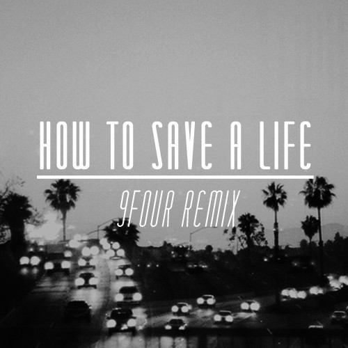 The Fray - How To Save A Life (9Four Remix)