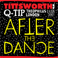 Tittsworth feat. Q-Tip, Theophilus London & Alison Carney – After The Dance