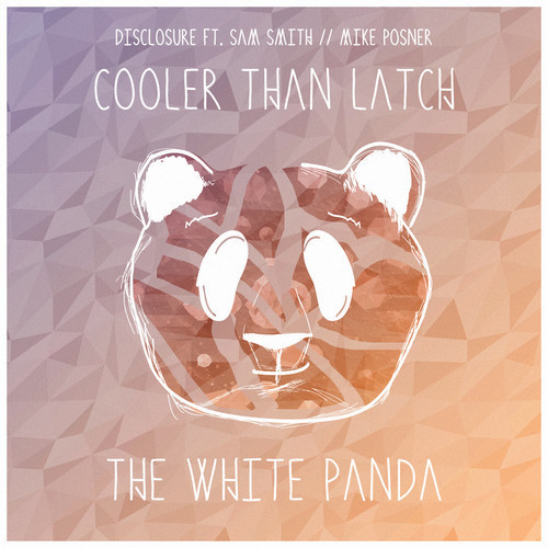 White Panda - Cooler Than Latch [Free Download]