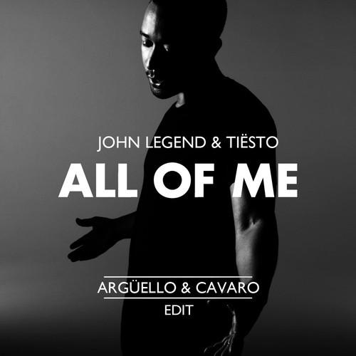 arguello & cavaro all of me tiesto john legend
