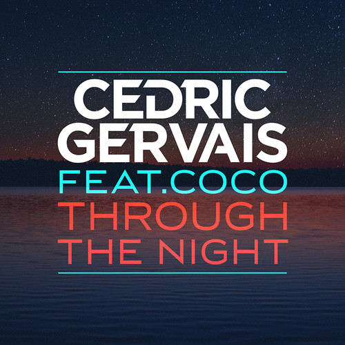 cedric gervais coco through the night