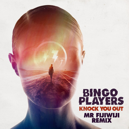 Bingo Players – Knock You Out (Mr FijiWiji Remix)
