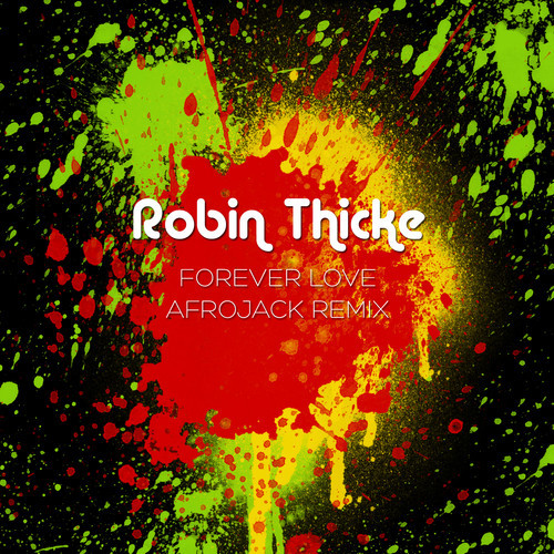 robin thicke afroijack forever love
