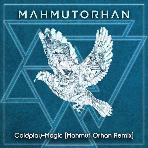 Coldplay - Magic (Mahmut Orhan Remix