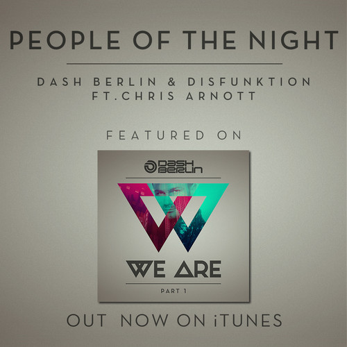 Dash Berlin & Disfunktion Ft. Chris Arnott – People Of The Night