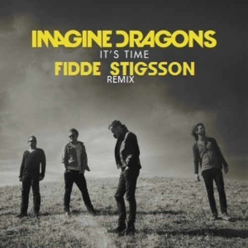 Imagine Dragons - It's Time (Fidde Stigsson Bootleg)