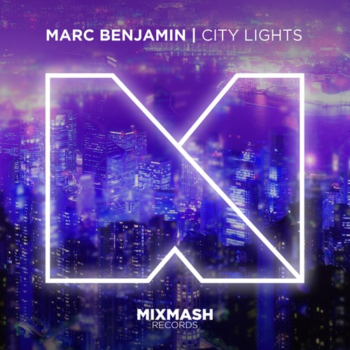 Marc Benjamin - City Lights (feat. Nuthin' Under a Million)