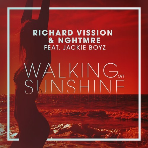 Richard Vission & NGHTMRE Feat. Jackie Boyz - Walking On Sunshine